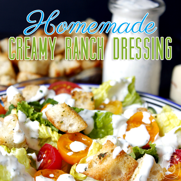 Homemade Creamy Ranch Dressing (Back to Basics )