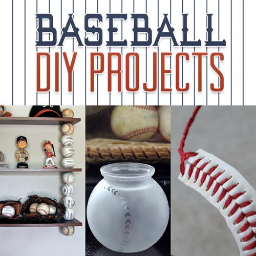 Baseball DIY Projects