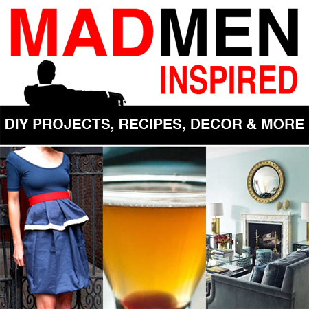 Mad Men Inspired DIY Projects, Recipes, Decor and More