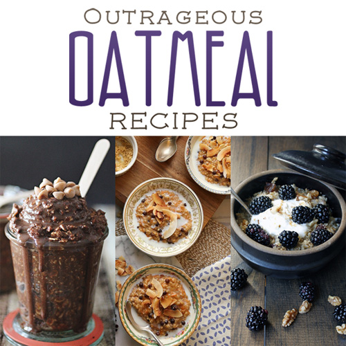 Outrageous Oatmeal Recipes