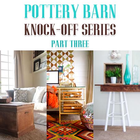 Pottery Barn Knock Off Series Part Three