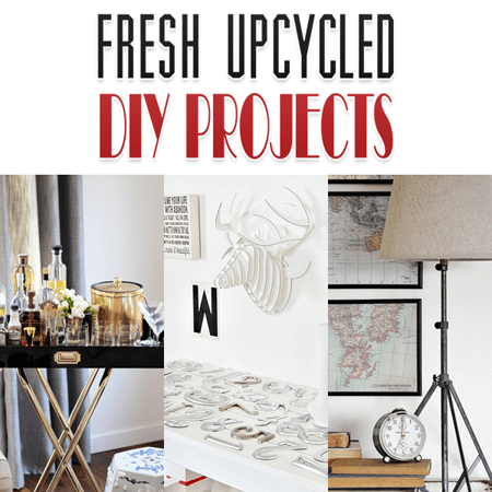 Fresh Upcycled DIY Projects