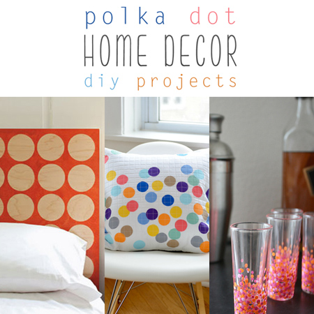 Polka Dot Home Decor DIY Projects