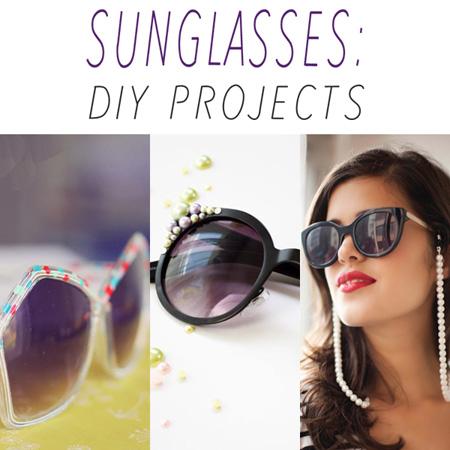 Sunglasses DIY Projects