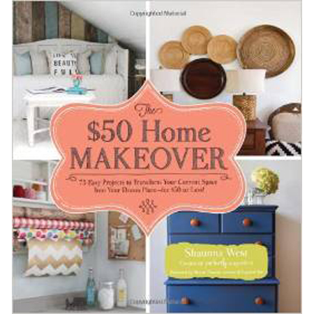Perfectly Imperfect...The $50 Home Makeover: 75 Easy Projects to Transform Your Current Space into Your Dream Place--for $50 or Less!