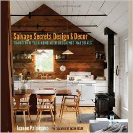 Salvage Secrets...Salvage Secrets Design & Decor: Transform Your Home with Reclaimed Materials