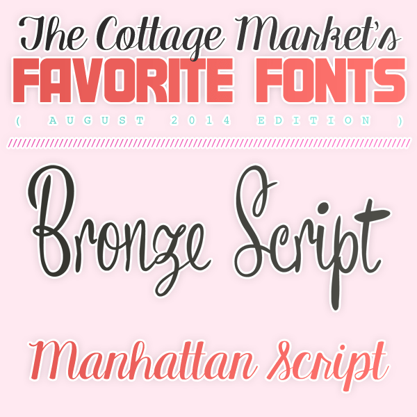 Free Fonts The Cottage Market August 2014 Favorites