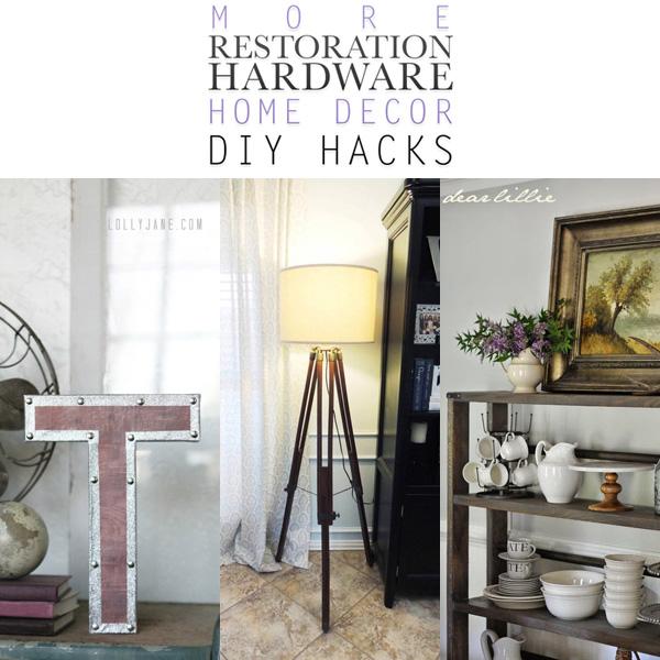 More Restoration Hardware Home Decor DIY Hacks