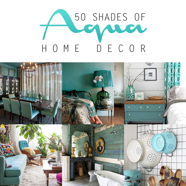 50 Shades of Aqua Home Decor | A look at how aqua can be a perfect pop of color in any room of your home