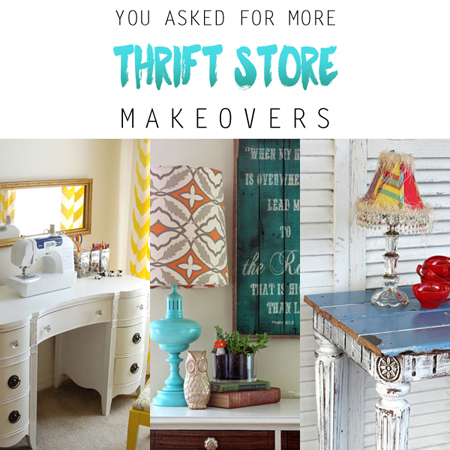 You Asked for More Thrift Store Makeovers