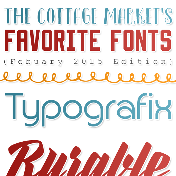 Free Fonts // The Cottage Market's Eclectic Favorite Fonts Febuary 2015 Edition