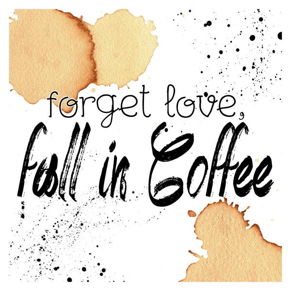 TCMTSCC-COFFEEPRINTABLE-ForgetLoveFallinCoffee-Preview