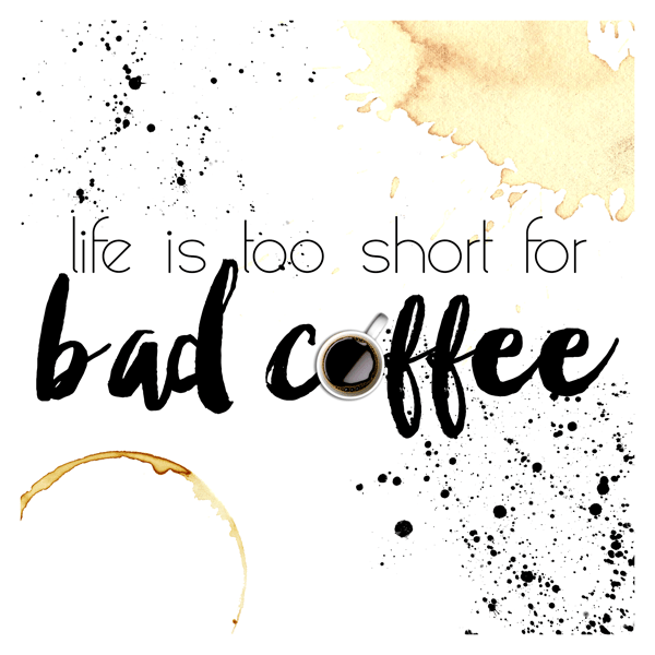 TCM&TSCC-COFFEEPRINTABLE-LifeisTooShort-Preview