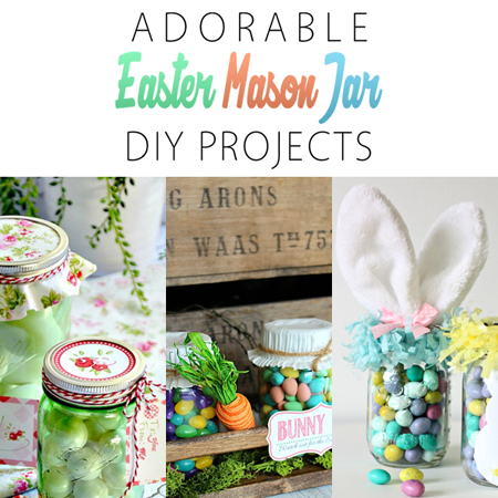 Adorable Easter Mason Jar DIY Projects