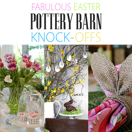Fabulous Easter Pottery Barn Knock-offs