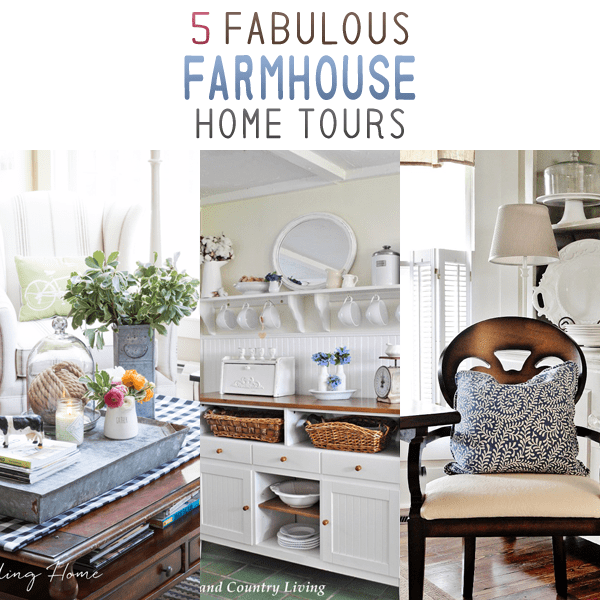 5 Fabulous Farmhouse Home Tours