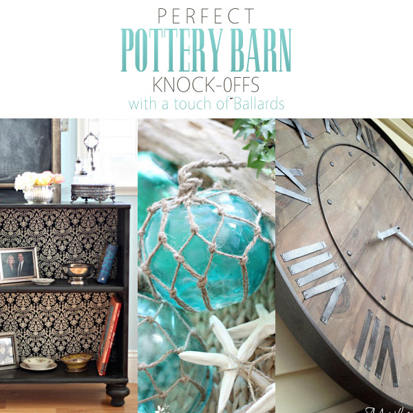 Perfect Pottery Barn Knock-Offs with a touch of Ballards
