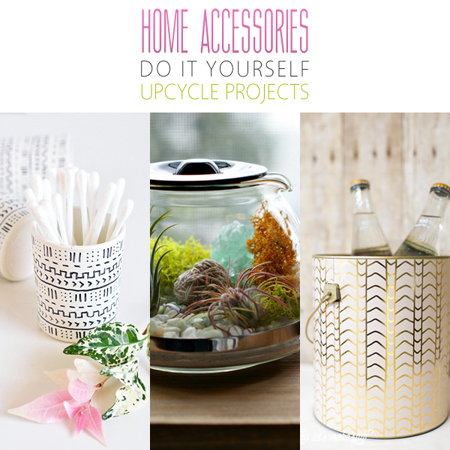 Home Accessories DIY Upcycle Projects