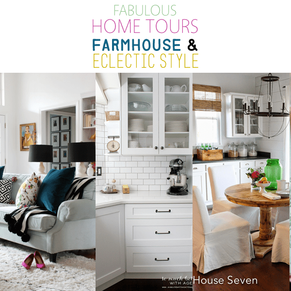 Fabulous Home Tours Farmhouse and Eclectic Style