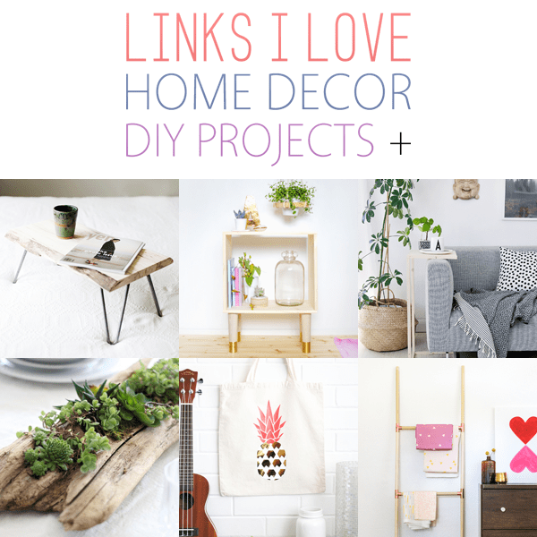 Links I Love /// Home Decor DIY Projects +