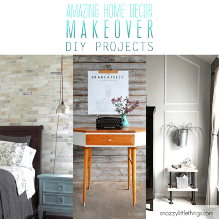 Amazing Home Decor Makeover DIY Projects