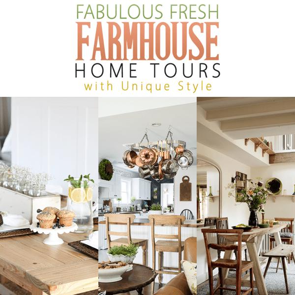 Fabulous Fresh Farmhouse Home Tours with unique styles