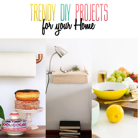 Trendy DIY Projects for Your Home
