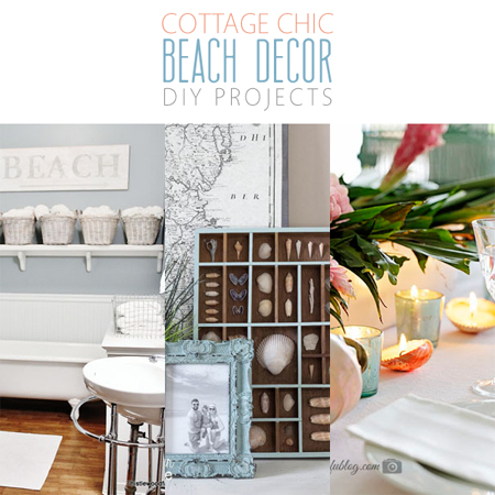 Cottage Chic Beach Decor DIY Projects