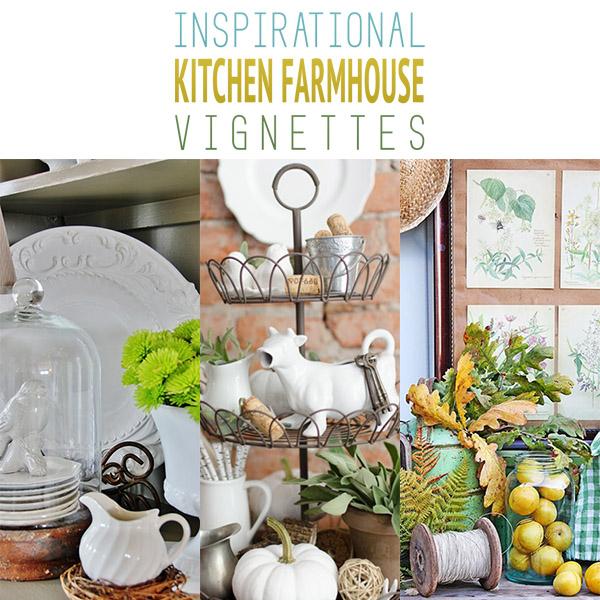 Inspirational Kitchen Farmhouse Vignettes