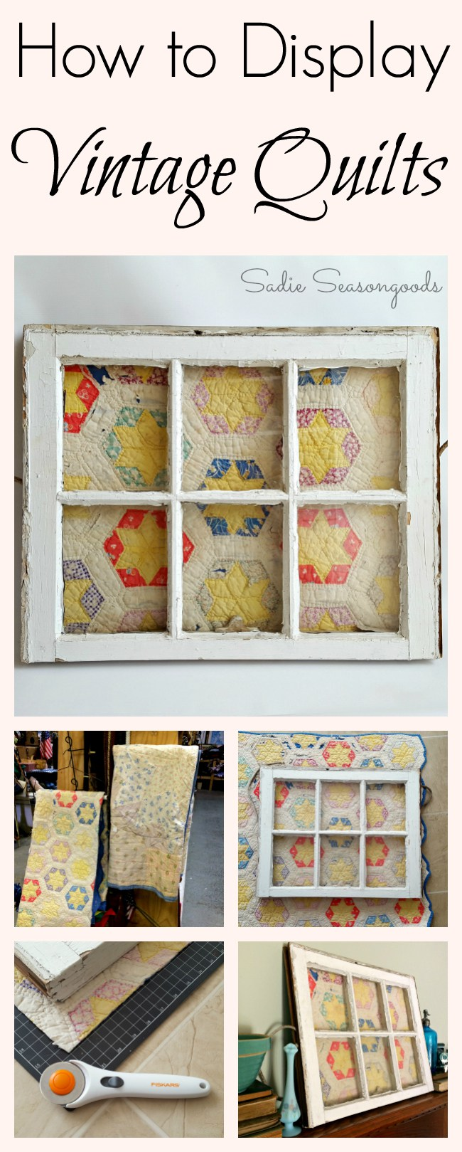 How_to_Display_Vintage_Quilt_with_Antique_Salvaged_Window_frame_by_Sadie_Seasongoods