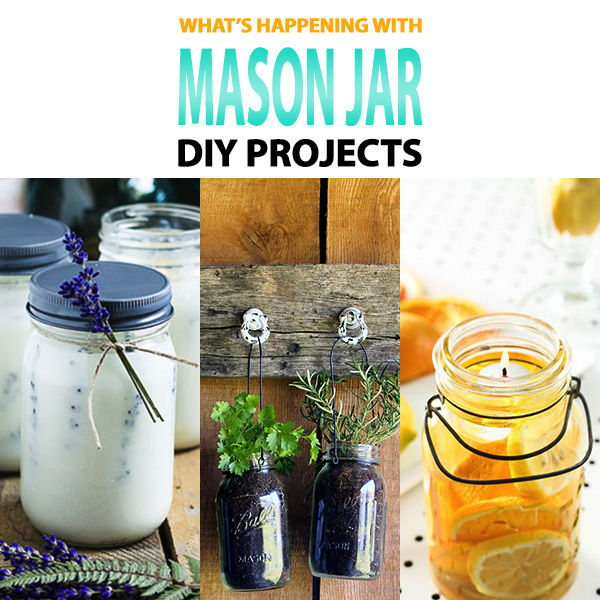 What's Happening in Mason Jar DIY Projects
