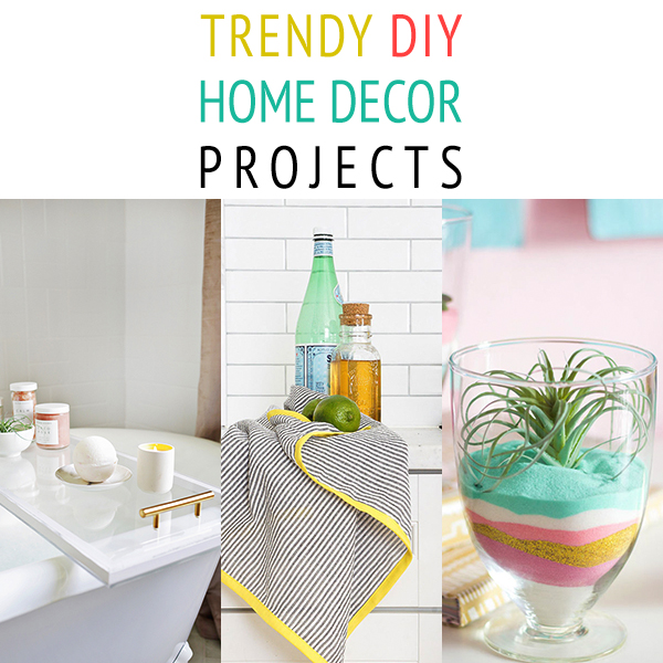 Trendy DIY Home Decor Projects