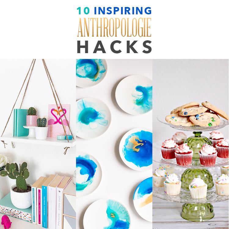10 Inspiring Anthropologie Hacks