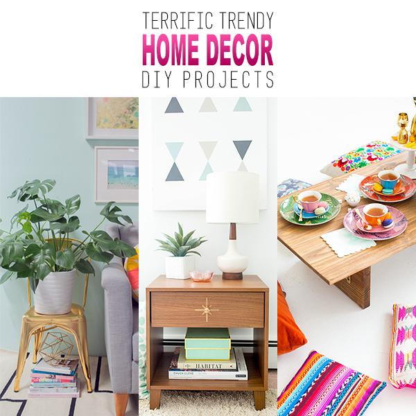 Terrific Trendy Home Decor DIY Projects