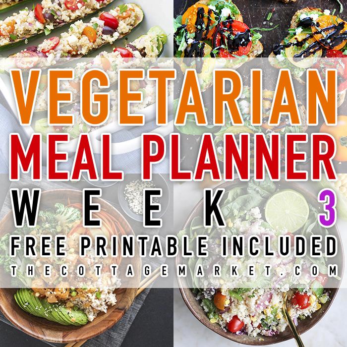 Vegetarian Meal Planner Week 3 (Free Printable)