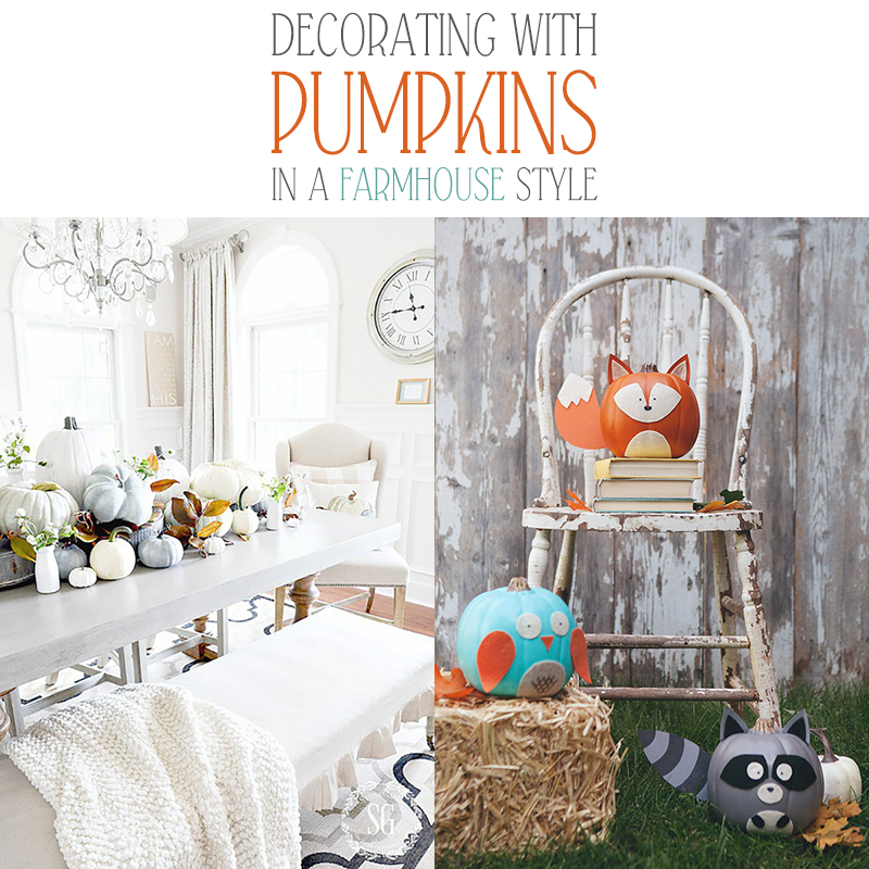 Decorating With Pumpkins In Farmhouse Style The Cottage Market