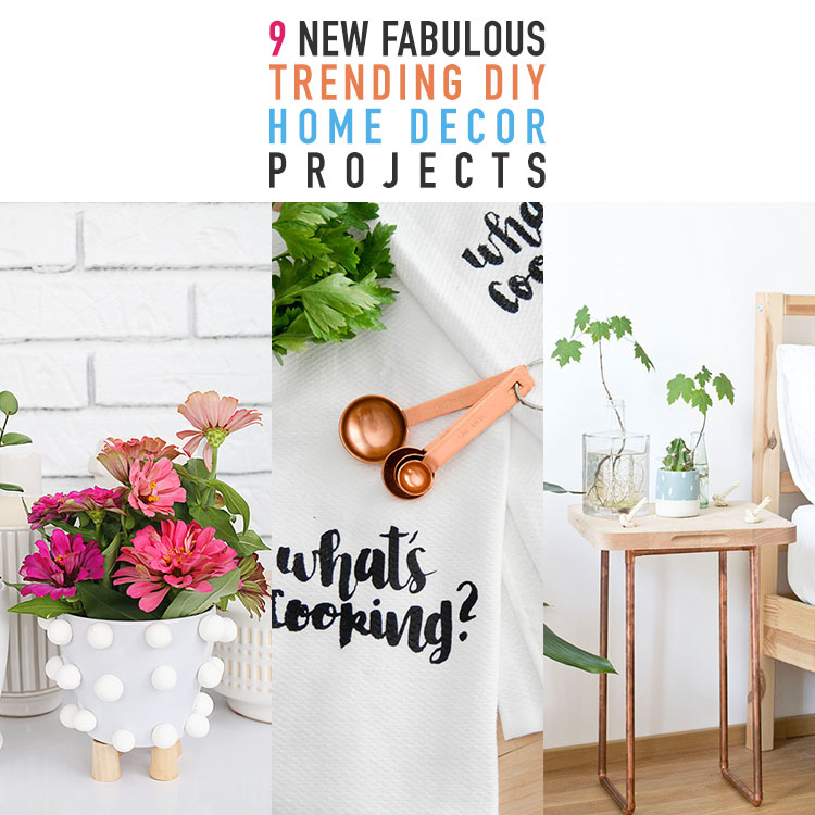 9 New Fabulous Trending DIY Home Decor Projects