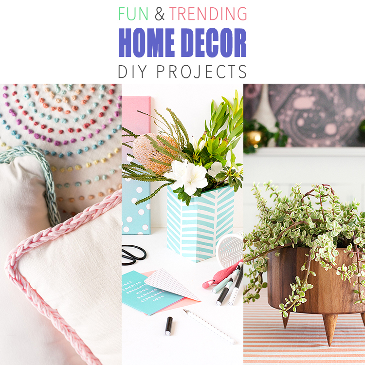 12 Fun and Trending Home Decor DIY Projects
