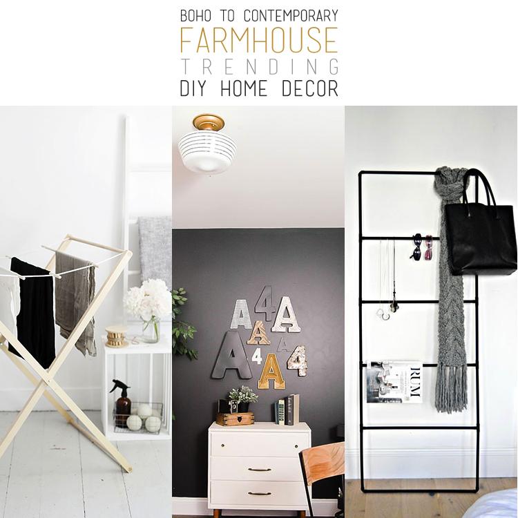 Boho to Contemporary Farmhouse Trending DIY Home Decor
