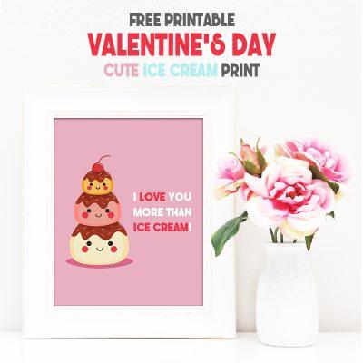 Free Printable Valentine's Day Cute Ice Cream Print