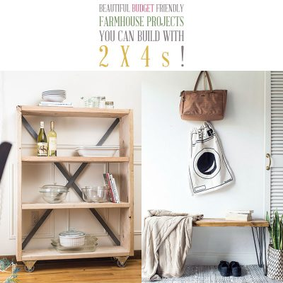 Beautiful Budget Friendly Farmhouse Projects You Can Build With 2X4s