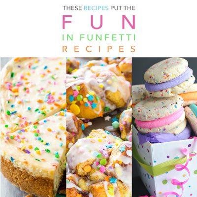 These Recipes Put The FUN in Funfetti Recipes!
