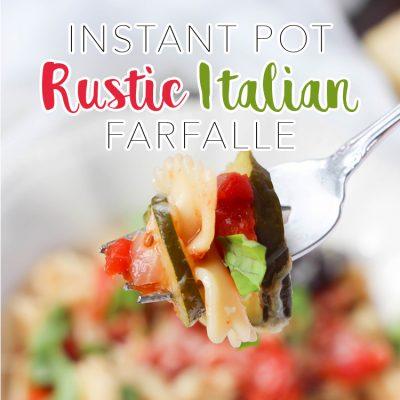 Instant Pot Rustic Italian Farfalle