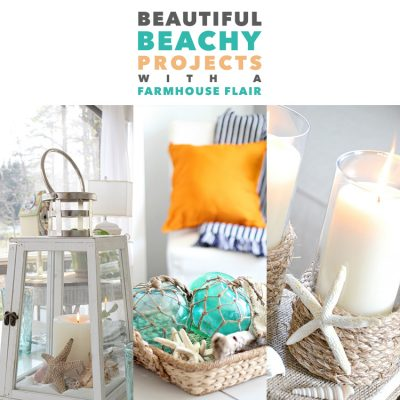 Beautiful Beachy Projects with a Farmhouse Flair