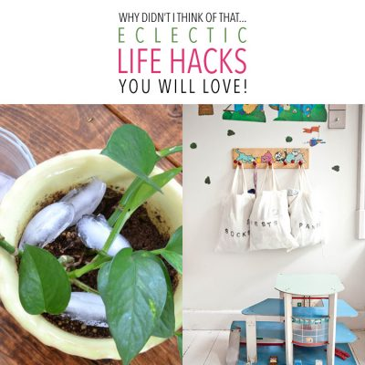 Why Didn't I Think Of That Eclectic Life Hacks You Will Love