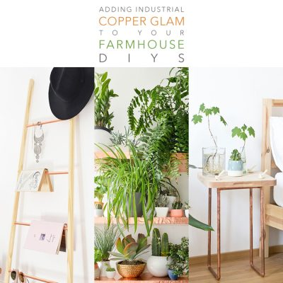 Adding Industrial Copper Glam To Your Farmhouse DIYS