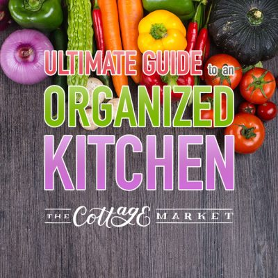 Ultimate Guide to an Organized Kitchen