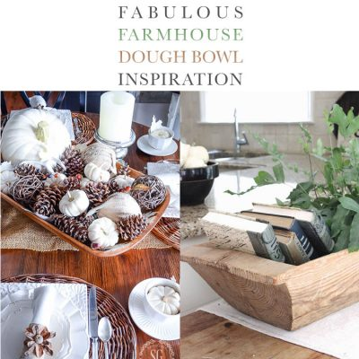 Fabulous Farmhouse Dough Bowl Inspiration