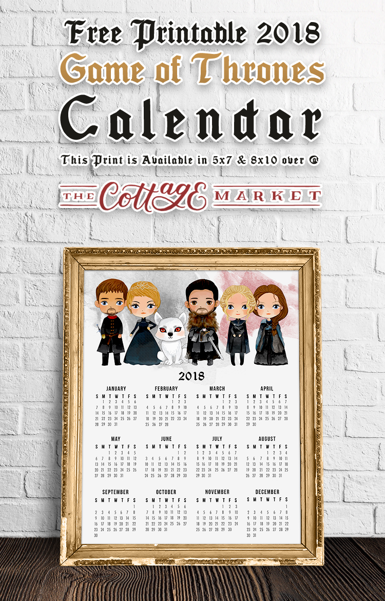 Free Printable 2018 Game Of Thrones Calendar The Cottage