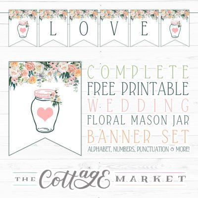 Complete Free Printable Floral Banner Set // Mason Jar Wedding